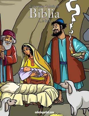 Livro Para Colorir Da Biblia 1, 2 & 3 (Portuguese, Paperback): Nick Snels