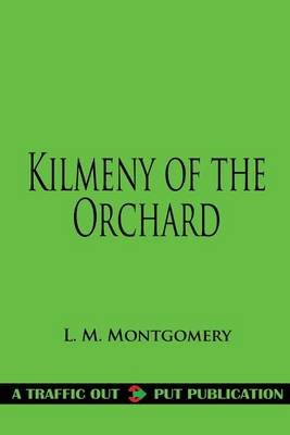 Kilmeny of the Orchard (Paperback): L.M. Montgomery