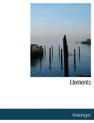 Elements (Hardcover): . Anonmyus