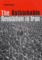 The Unthinkable Revolution in Iran (Hardcover): Charles Kurzman