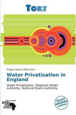 Water Privatisation in England (Paperback): Philippe Valentin Giffard
