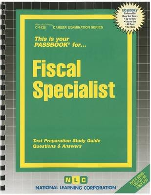 Fiscal Specialist - Test Preparation Study Guide Questions & Answers (Spiral bound): National Learning Corporation