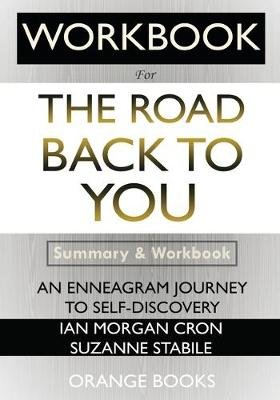 WORKBOOK For The Road Back to You - An Enneagram Journey to Self-Discovery (Paperback): Orange Books