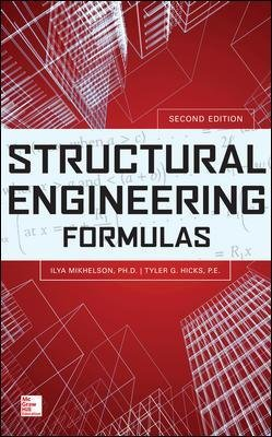 Structural Engineering Formulas, Second Edition (Hardcover, 2nd edition): Ilya Mikhelson, Tyler Hicks