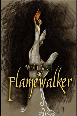 Flamewalker (Paperback): Wendy Vogel
