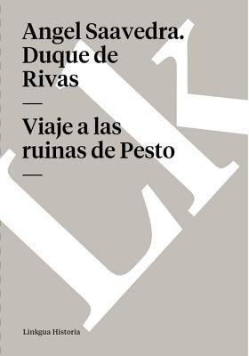 Viaje a Las Ruinas de Pesto (Spanish, Electronic book text): Angel Saavedra Duque De Rivas