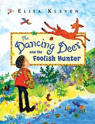The Dancing Deer and the Foolish Hunter (Paperback): Elisa Kleven