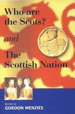 Who are the Scots & The Scottish Nation (Paperback, 2nd Revised edition): Gordon Menzies