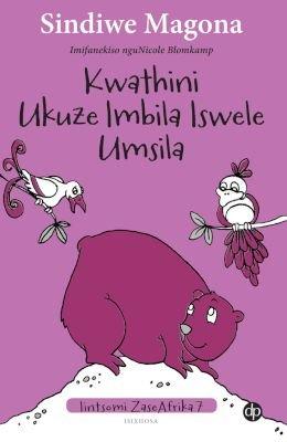 Kwathini Ukuze Imbia Iswele Umsila, Book 7 (Xhosa, Paperback): Sindiwe Magona