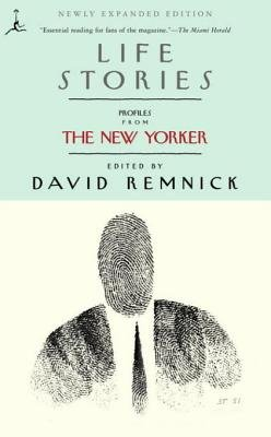Life Stories - Profiles from the New Yorker (Electronic book text): David Remnick
