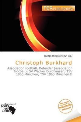 Christoph Burkhard (Paperback): Waylon Christian Terryn