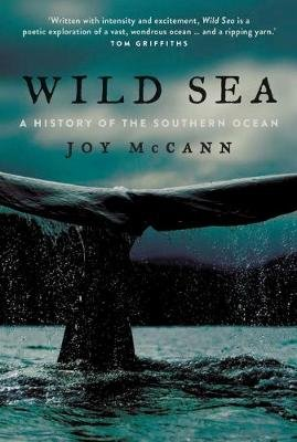 Wild Sea - A History of the Southern Ocean (Hardcover): Joy McCann