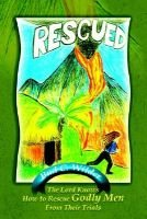 Rescued - The Lord Knows How to Rescue Godly Men from Their Trials (Paperback): Bud C. Wilder