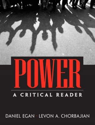 Power: A Critical Reader (Paperback, New): Daniel Egan, Levon Chorbajian