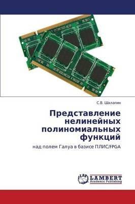 Predstavlenie Nelineynykh Polinomial'nykh Funktsiy (Russian, Paperback): Shalagin S V
