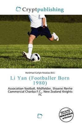 Li Yan (Footballer Born 1980) (Paperback): Hardmod Carlyle Nicolao