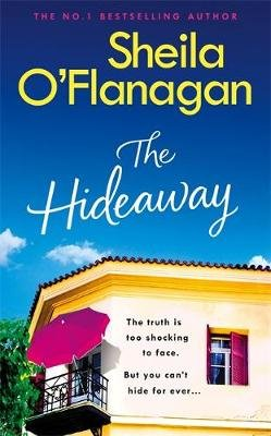 The Hideaway - Escape for the summer with the riveting No. 1 bestseller (Hardcover): Sheila O'Flanagan