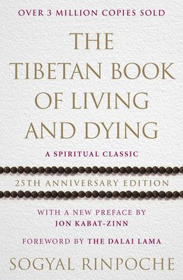 The Tibetan Book Of Living And Dying - 25th Anniversary Edition (Paperback, 25th Anniversary): Sogyal Rinpoche