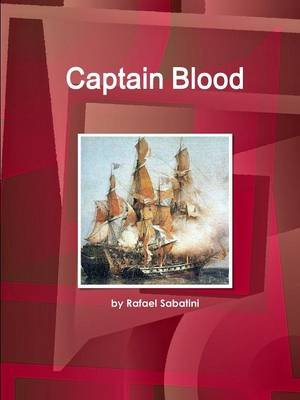 Captain Blood (Paperback): By Rafael Sabatini