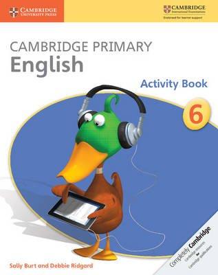 Cambridge Primary English Stage 6 Activity Book (Paperback): Sally Burt, Debbie Ridgard
