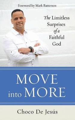 Move into More - The Limitless Surprises of a Faithful God (CD, Unabridged): Choco De Jesus
