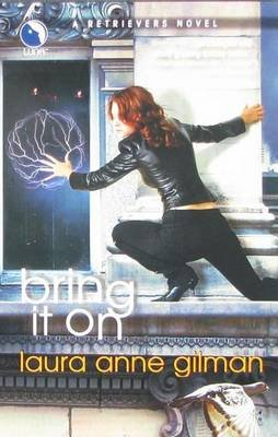 Bring It on (Electronic book text): Laura Anne Gilman