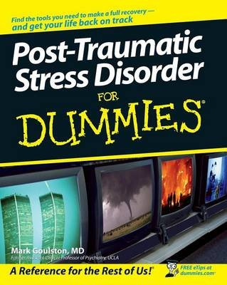 Post-Traumatic Stress Disorder for Dummies (Electronic book text): Oscar Gillespie, Nikki Moustaki, Mark Goulston