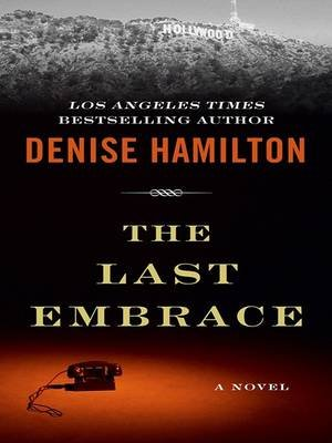 The Last Embrace (Large print, Hardcover, large type edition): Denise Hamilton