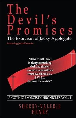The Devil's Promises - The Exorcism of Jacky Applegate (Paperback): Sherry-Valerie Henry