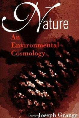 Nature - An Environmental Cosmology (Paperback): Joseph Grange