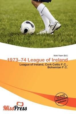 1973-74 League of Ireland (Paperback): Niek Yoan