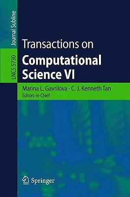 Transactions on Computational Science VI (Paperback, 2009 ed.): C.J. Kenneth Tan