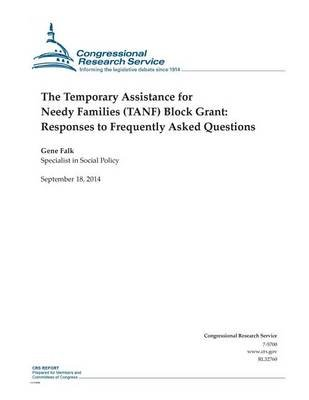 The Temporary Assistance for Needy Families (Tanf) Block Grant - Responses to Frequently Asked Questions (Paperback): Gene...