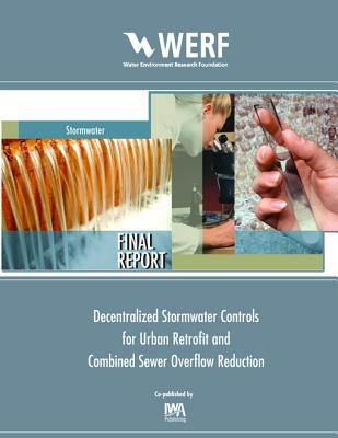 Decentralized Stormwater Controls for Urban Retrofit and Combined Sewer Overflow Reduction (Electronic book text): Neil...