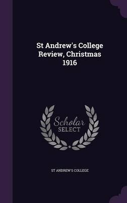 St Andrew's College Review, Christmas 1916 (Hardcover): St Andrew's College
