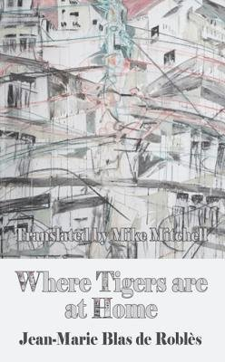 Where Tigers Are At Home (Electronic book text, 1st ebook edition): Jean-Marie Blas De Robles