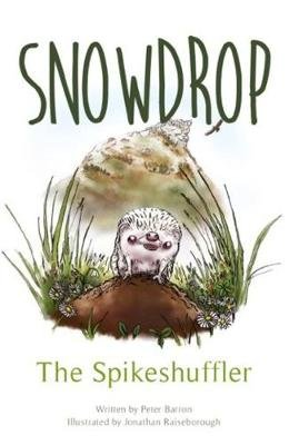 Snowdrop - The Spike Shuffler (Book): Peter Barron