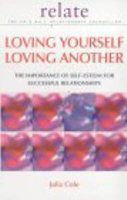 Loving Yourself Loving Another (Electronic book text): Julia Cole