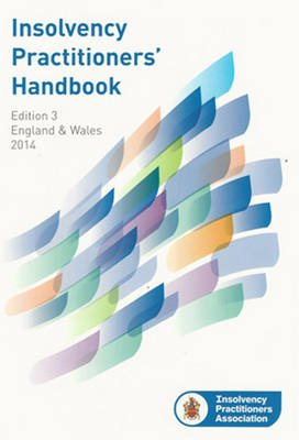 Insolvency Practitioners Handbook - England & Wales 2014 (Paperback, 3rd Revised edition): Insolvency Practitioners Association