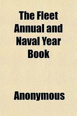 The Fleet Annual and Naval Year Book (Paperback): Anonymous