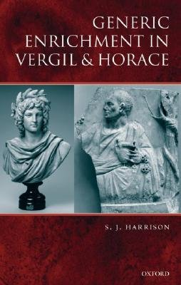 Generic Enrichment in Vergil and Horace (Hardcover): S.J. Harrison
