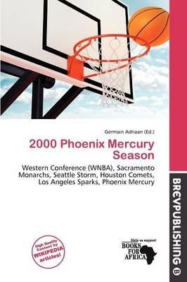 2000 Phoenix Mercury Season (Paperback): Germain Adriaan