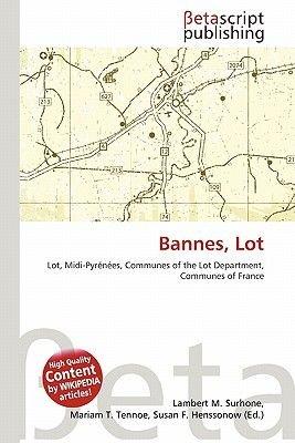 Bannes, Lot (Paperback): Lambert M. Surhone, Mariam T. Tennoe, Susan F. Henssonow