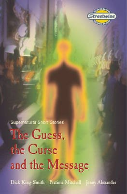 The Guess, the Curse and the Message: Streetwise; Supernatural Short Stories (Paperback): Christine Hall, Pratima Mitchell,...