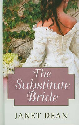 The Substitute Bride (Large print, Hardcover, large type edition): Janet Dean