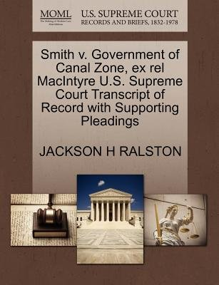 Smith V. Government of Canal Zone, Ex Rel Macintyre U.S. Supreme Court Transcript of Record with Supporting Pleadings...