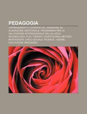 Pedagogia - Apprendimento Cooperativo, Sindrome Da Alienazione Genitoriale, Programma Per La Valutazione Internazionale...