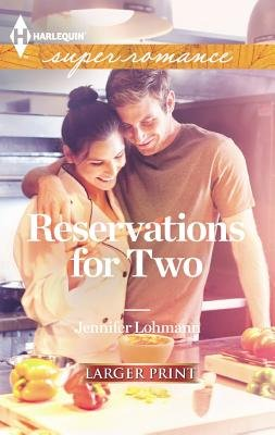 Reservations for Two (Large print, Paperback, large type edition): Jennifer Lohmann