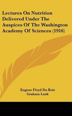 Lectures on Nutrition Delivered Under the Auspices of the Washington Academy of Sciences (1916) (Hardcover): Eugene Floyd Du...