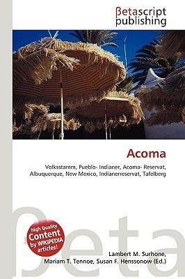 Acoma (English, German, Paperback): Lambert M. Surhone, Miriam T. Timpledon, Susan F. Marseken